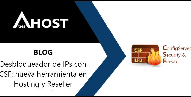 Desbloqueador de IPs con CSF: nueva herramienta en Hosting y Reseller
