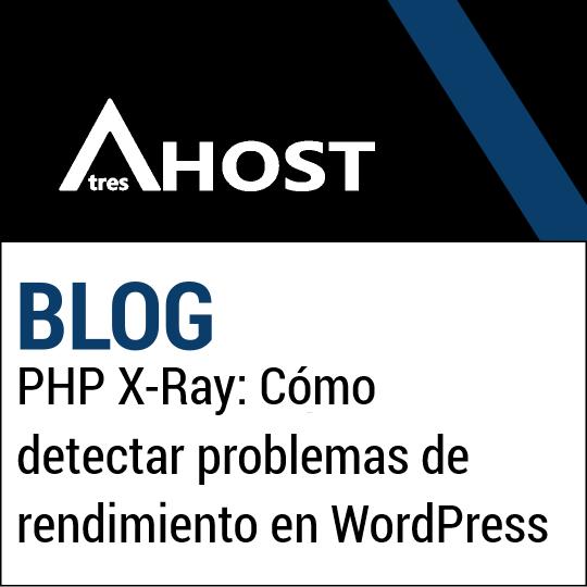 PHP X-Ray: Cómo detectar problemas de rendimiento en WordPress